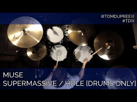 Tom DuPree III - Muse - Supermassive Black Hole [Drums Only]