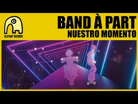 BAND À PART - Nuestro Momento [Official]