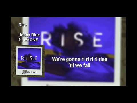 Jonas Blue - Rise ft. IZ*ONE (Lyrics)