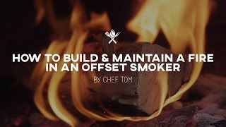 How to Start and Maintain a Fire in an Offset Smoker | Tips & Techniques by All Things Barbecue