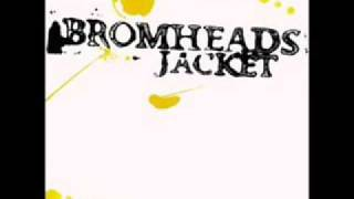 bromheads jacket-when you wasn