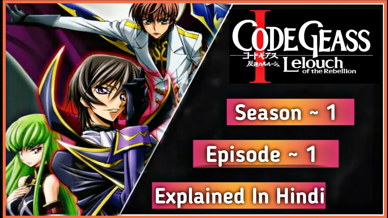 Download Code Geass Season~1  Episode 1 In Hindi   Explained by Animex TV