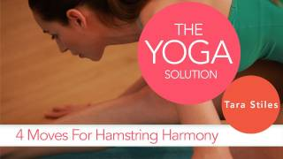 4 Moves for Hamstring Harmony | The Yoga Solution With Tara Stiles