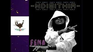 Fena Gitu - Ndigithia ( Miss Me With It ) Party Remix