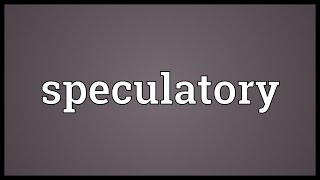 Speculatory Meaning