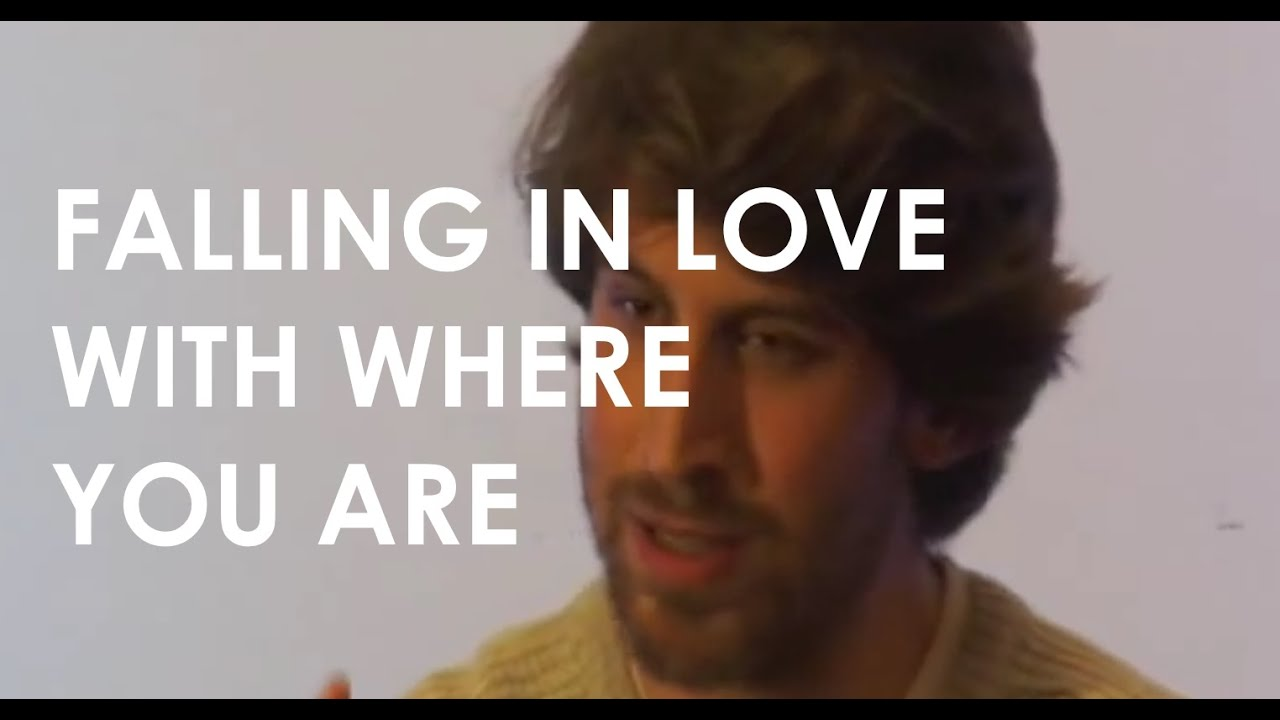 Falling In Love With Where You Are: Finding the YES ...
