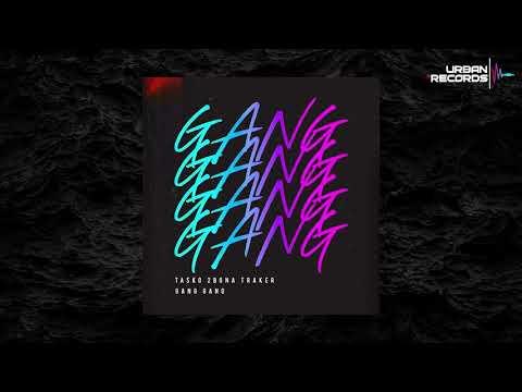 2Bona, Tasko & Traker - Gang Gang (OFFICIAL AUDIO)