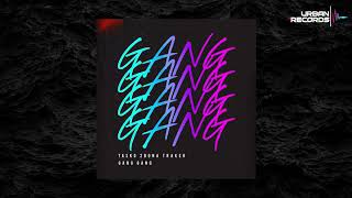 2Bona, Tasko & Traker - Gang Gang (OFFICIAL AUDIO)