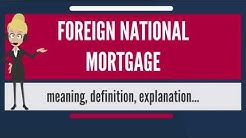 What is FOREIGN NATIONAL MORTGAGE? What does FOREIGN NATIONAL MORTGAGE mean?