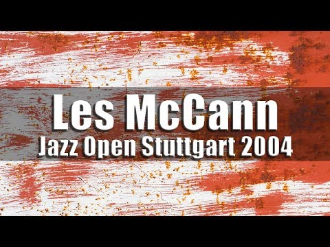 Les McCann & M'Jobi - Jazz Open Stuttgart 2004