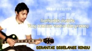 DIRANTAI DIGELANGI RINDU~(Acoustic Cover by Ajek Hassan)