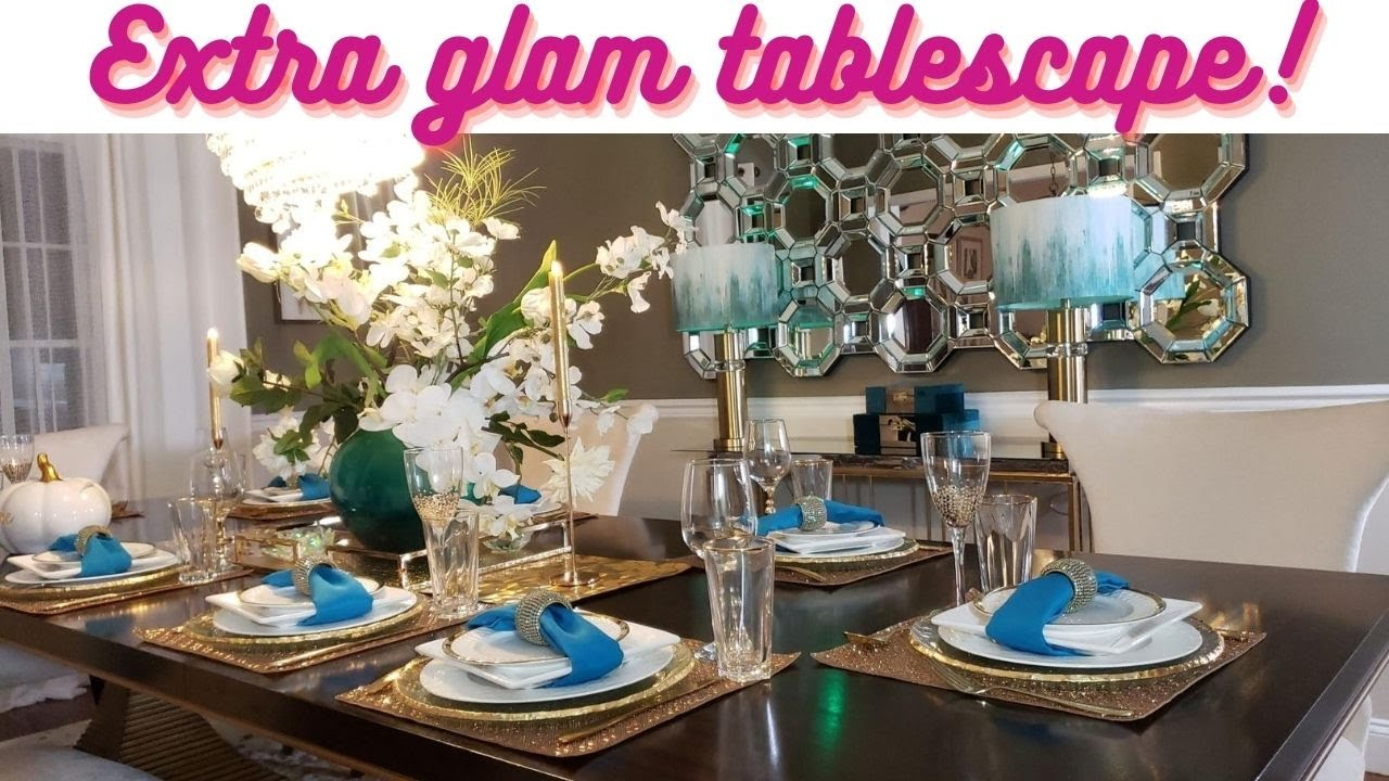 Extra Glam Tablescape 2020 Tablescape Ideas Gold And Teal Color Dining Room Decor Ideas Youtube