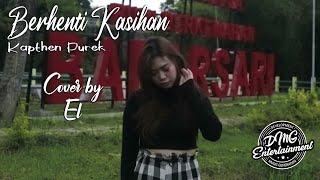 Berhenti Kasihan - KapthenpureK (Cover By El) - With Lyrics