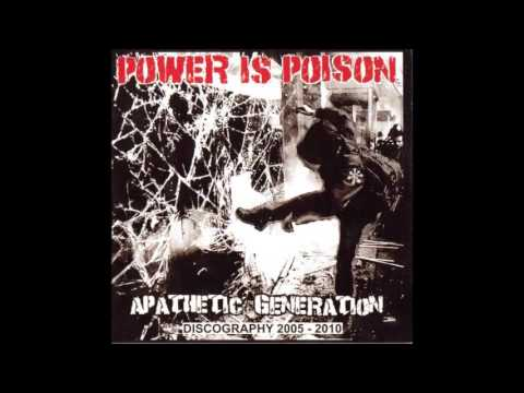 Power Is Poison - Apathetic Generation - Discography (2005-2010)
