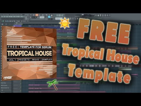 Free Tropical House Template For Serum (Free Samples, Midis, Presets)