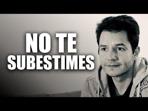 NO TE SUBESTIMES