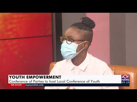 Youth Empowerment: Conference of Parties to host Local Conference of Youth - AM Show (16-9-21)