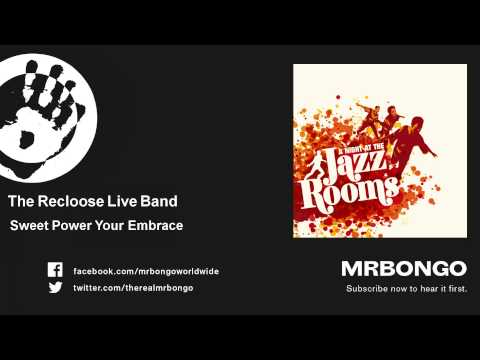 The Recloose Live Band - Sweet Power Your Embrace