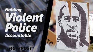 Holding Police Violence Accountable