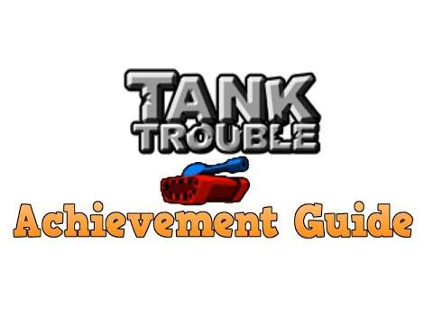 Tank trouble achievement guide youtube