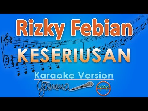 Rizky Febian - Keseriusan (Karaoke Lirik Tanpa Vokal) by GMusic