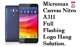 Micromax Canvas Nitro A311 Full Flashing | Logo Hang Solution | Virus Remove | Pattern Unlocking |