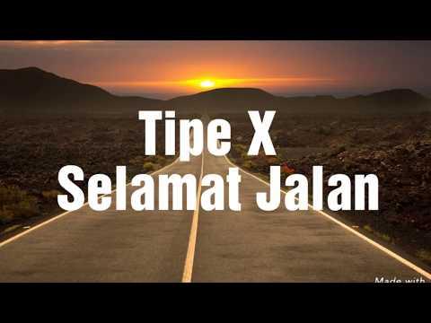 Tipe X - Selamat Jalan (Lyrics)