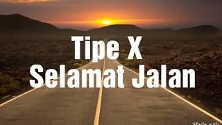 [1.53 MB] Tipe X - Selamat Jalan (Lyrics)