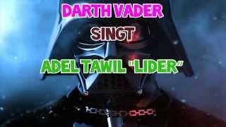 """Darth Vader singt """"Lieder"""" von Adel Tawil"""