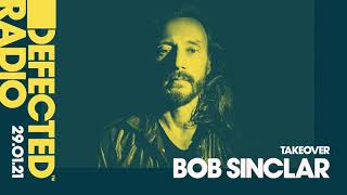 Defected Radio Show: Bob Sinclar Takeover - 29.01.21