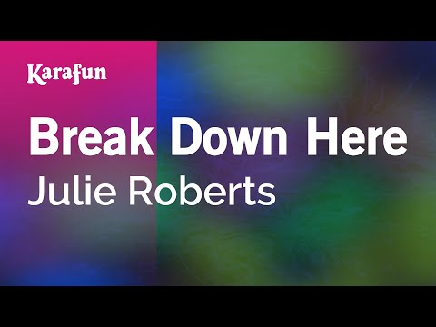 Karaoke Break Down Here - Julie Roberts *
