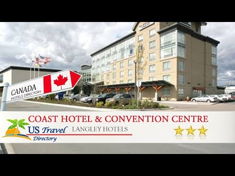 Coast Hotel & Convention Centre - Langley Hotels, Canada