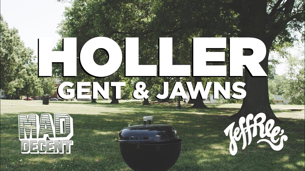 Gent & Jawns - Holler [Music Video]