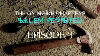 "The Grimoire Chapters: Salem Revisited - Episode 3 ""Cringe"""