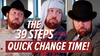 The 39 Steps: Quick Change Time! | #Barn39Steps
