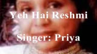 Priya Singh - Ye Hai Reshmi Zulfon Ka - with lyrics - Mere Sanam