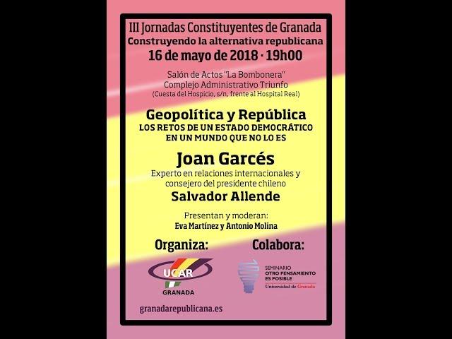 Geopolítica y República - Charla-Coloquio de Joan Garcés