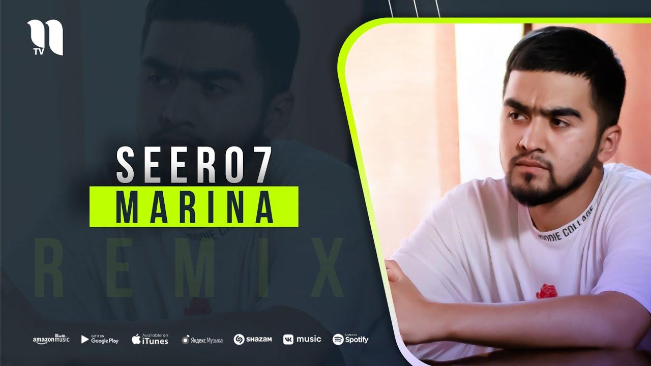 Seero7 - Marina (remix) онлайн томоша килиш