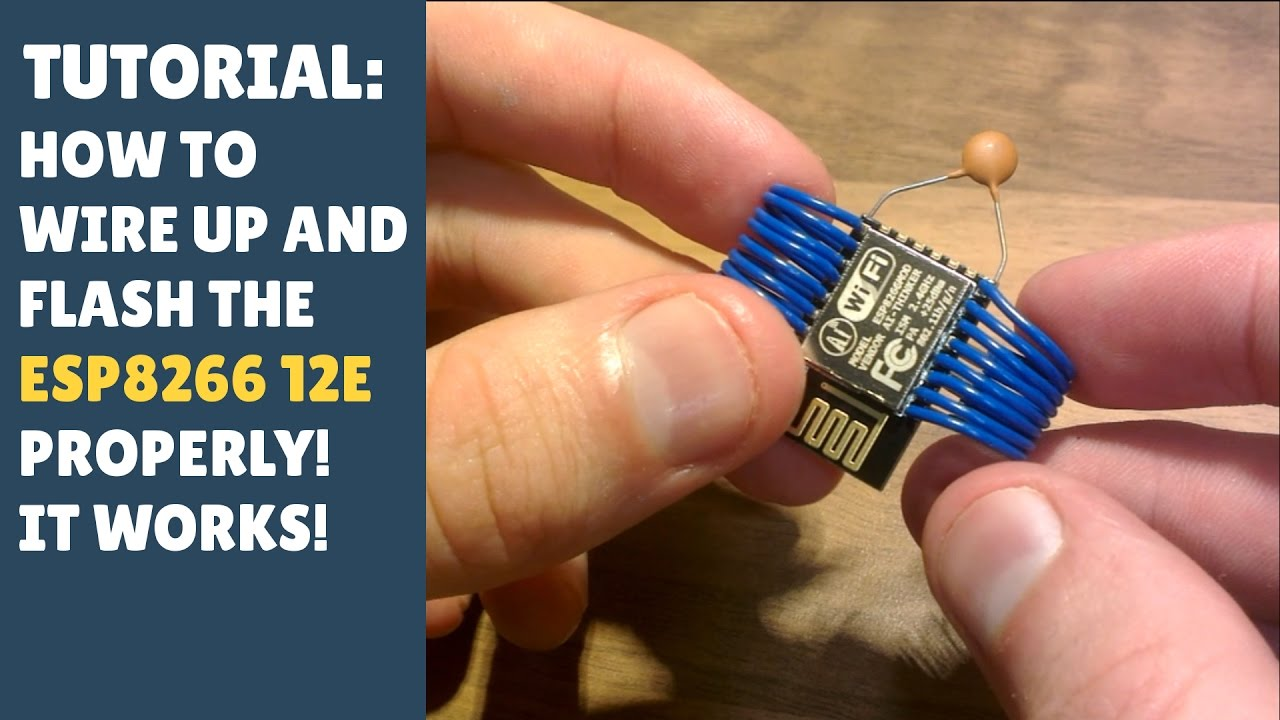 TUTORIAL: How to wire up and flash the ESP8266 12E properly! It works!  (Arduino - Getting Started)