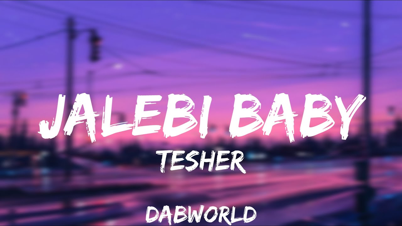 Tesher - Jalebi Baby (Lyrics )