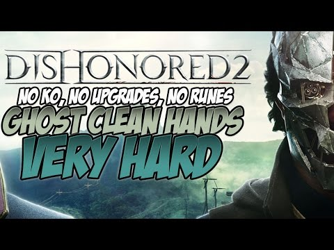 Dishonored 2 Ghost   Clean Hands   Very Hard Walkthrough   Mission 5: The Royal Conservatory
