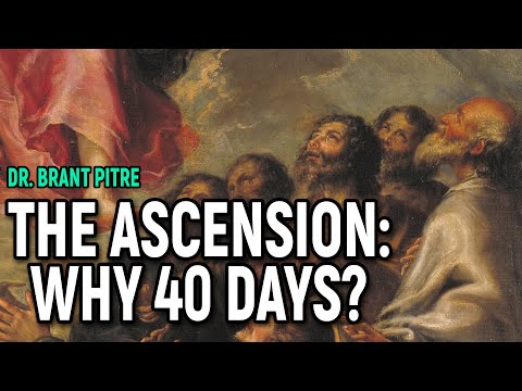 The Ascension: Why 40 Days?