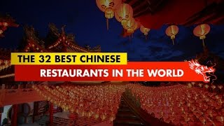 The 32 Best Chinese Restaurants In The World