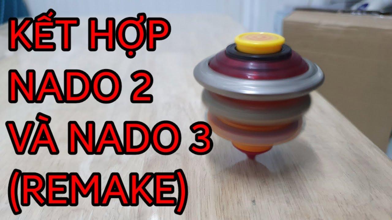 Cách kết hợp con quay Nado 2 và con quay Nado 3 (Ngọn Lửa Sấm Sét và Hỏa Thần Rực Lửa) - Remake