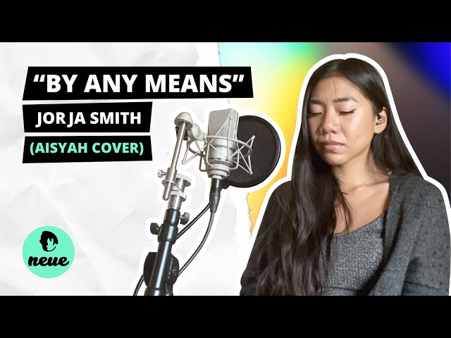 By Any Means - Jorja Smith (Aisyah Cover)