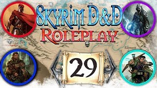 "SKYRIM D&D ROLEPLAY #29 - ""Thieves Judgement"" (CAMPAIGN 2) S2E28"