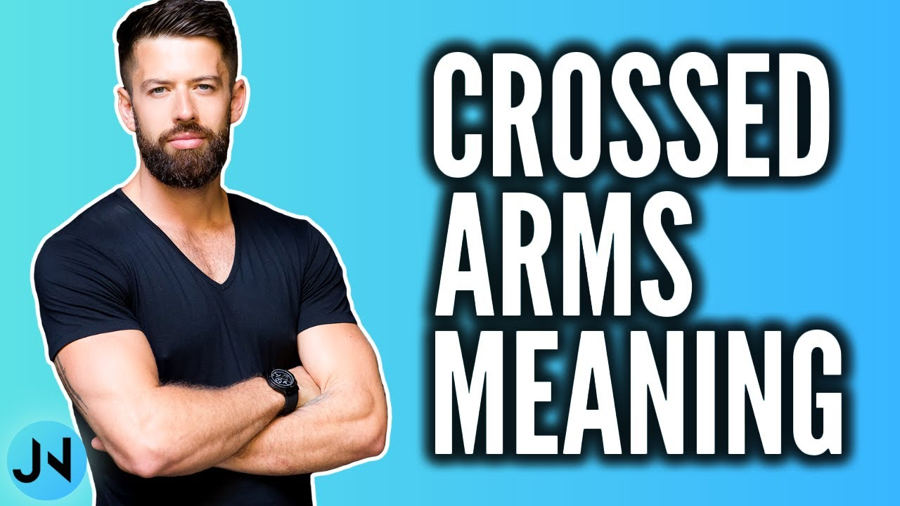 What does Crossing Your Arms mean? (Body Language Tip