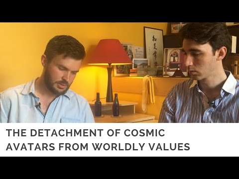 The detachment of Cosmic Avatars from worldly values (with Mark Bennett and Darren Ball)