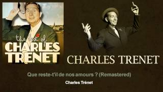 Charles Trenet - Que reste-t'il de nos amours ? - Remastered
