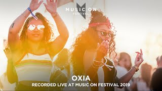 OXIA at Music On Festival 2019